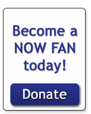Become a NOW FAN today! Donate
